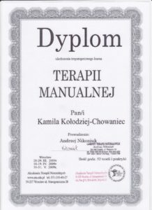 Dyplom ukończenia trzystopniowego kursu Terapii Manualnych we Wrocławiu 2009 r. (Akupunktura Wrocław ul. Krucza 122/3; Akupunktura Kamienna Góra ul. Boh. Getta 30/4 ; Tel. 691654201)
